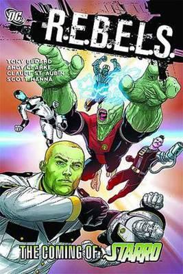 Rebels: Volume 1: The Coming of Starro