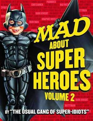 Mad About Super Heroes: Vol. 02