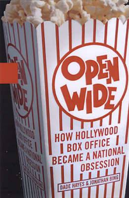 Open Wide: How Hollywood Box Office Became a National Obession
