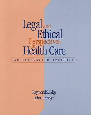 Legal and Ethical Perspectives in Health Care: An Integrated Approach