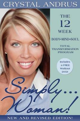 Simply......Woman! The 12 week Body/Mind/Soul Total Transformation      Program: Includes a free workout DVD!