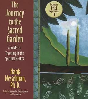 The Journey to the Sacred Garden: A Guide to Traveling in the Spiritual Realms