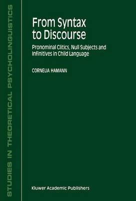 From Syntax to Discourse: Pronominal Clitics, Null Subjects and Infinitives in Child Language