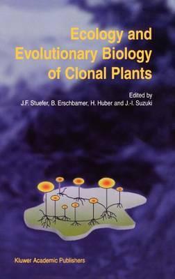 Ecology and Evolutionary Biology of Clonal Plants: Proceedings of Clone-2000. An International Workshop held in Obergurgl, Austria, 20-25 August 2000