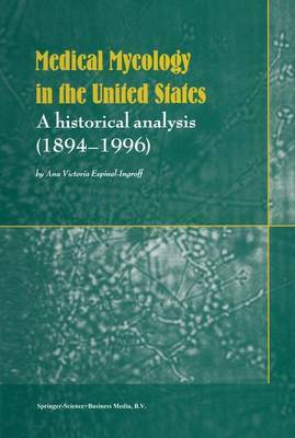 Medical Mycology in the United States: A Historical Analysis (1894-1996)