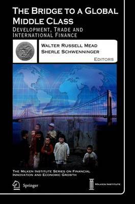 The Bridge to a Global Middle Class: Development, Trade and International Finance