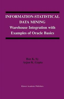 Information-Statistical Data Mining: Warehouse Integration with Examples of Oracle Basics