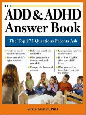The ADD & ADHD Answer Book