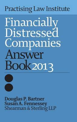 Financially Distressed Companies Answer Book 2013