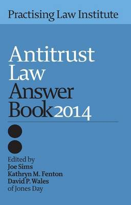 Antitrust Law Answer Book 2014