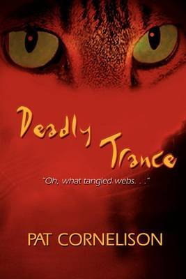 Deadly Trance: Oh, What Tangled Webs...