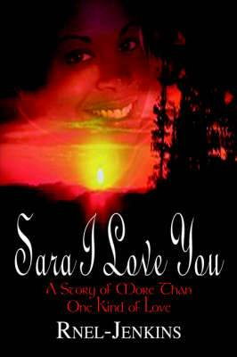 Sara I Love You: A Story of More Than One Kind of Love
