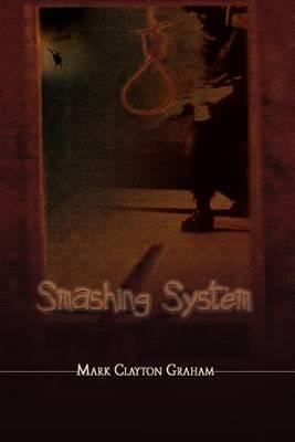 Smashing System