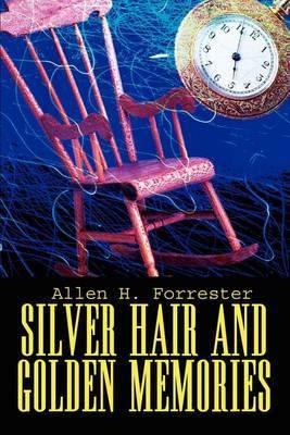 Silver Hair and Golden Memories