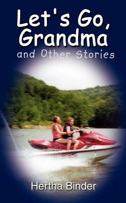 Let's Go, Grandma and Other Stories