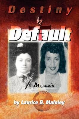 Destiny by Default: A Memoir