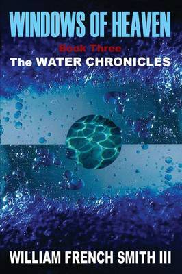 Windows of Heaven: The Water Chronicles: Bk. 3