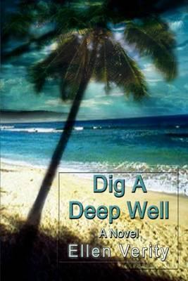 Dig a Deep Well