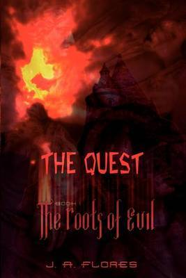 The Quest: The Roots of Evil: Bk. I
