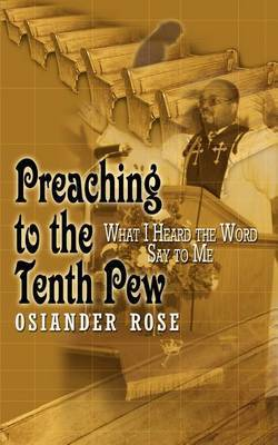 Preaching to the Tenth Pew: What I Heard the Word Say to Me