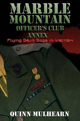 Marble Mountain Officer's Club Annex: Flying Devil Dogs in Vietnam