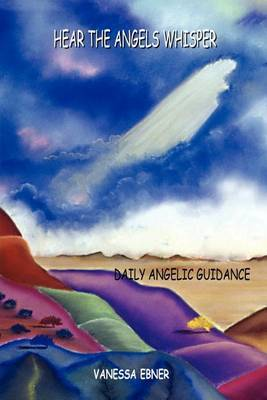 Hear the Angels Whisper: Daily Angelic Guidance