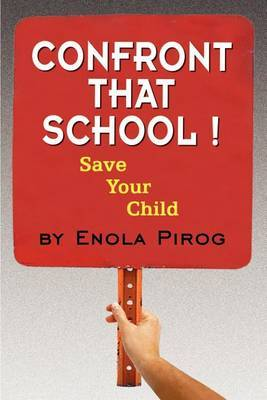 Confront That School! Save Your Child