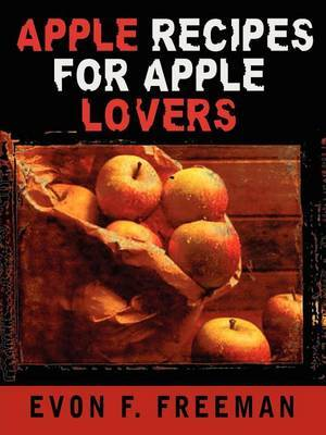 Apple Recipes for Apple Lovers