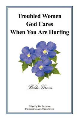 Troubled Women God Cares When You are Hurting