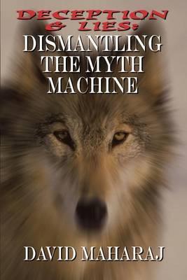 Deception & Lies: Dismantling the Myth Machine