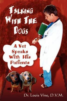 Talking with the Dogs: A Vet Speaks with His Patients