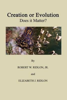 Creation or Evolution: Does it Matter?