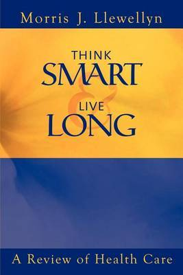 Think Smart and Live Long: A Review of Health Care