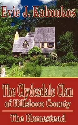 The Clydesdale Clan of Hillsboro County: The Homestead