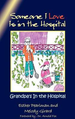 Someone I Love is in the Hospital: Grandpa's in the Hospital