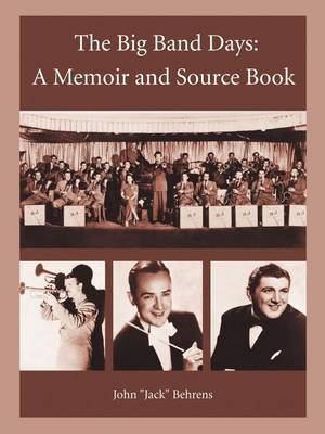 The Big Band Days: A Memoir and Source Book