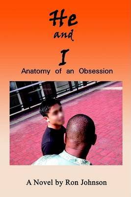 He and I: Anatomy of an Obsession