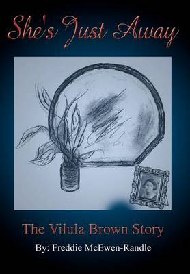 She's Just Away: The Vilula Brown Story