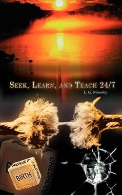 Seek, Learn, and Teach 24/7