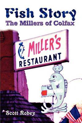 Fish Story: The Millers of Colfax