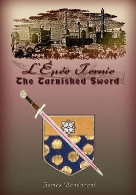 L'Epee Ternie: The Tarnished Sword