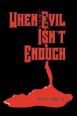 When Evil Isn't Enough