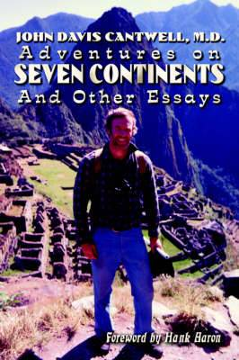 Adventures on Seven Continents and Other Essays