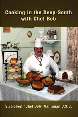 Cooking in the Deep-south with Chef Bob