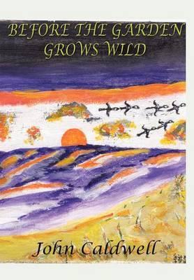 Before the Garden Grows Wild