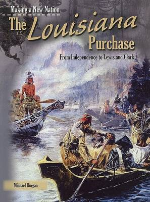 The Louisiana Purchase: From Independence to Lewis and Clark