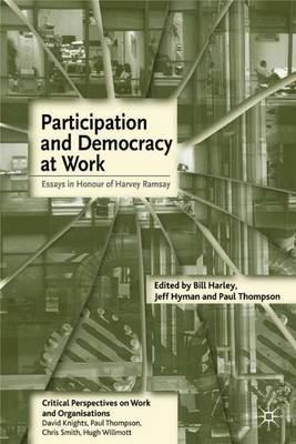Participation and Democracy at Work: Essays in Honour of Harvie Ramsay