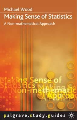 Making Sense of Statistics: A Non-Mathematical Approach