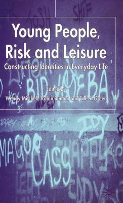 Young People, Risk and Leisure: Constructing Identities in Everyday Life