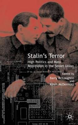 Stalin's Terror: High Politics and Mass Repression in the Soviet Union